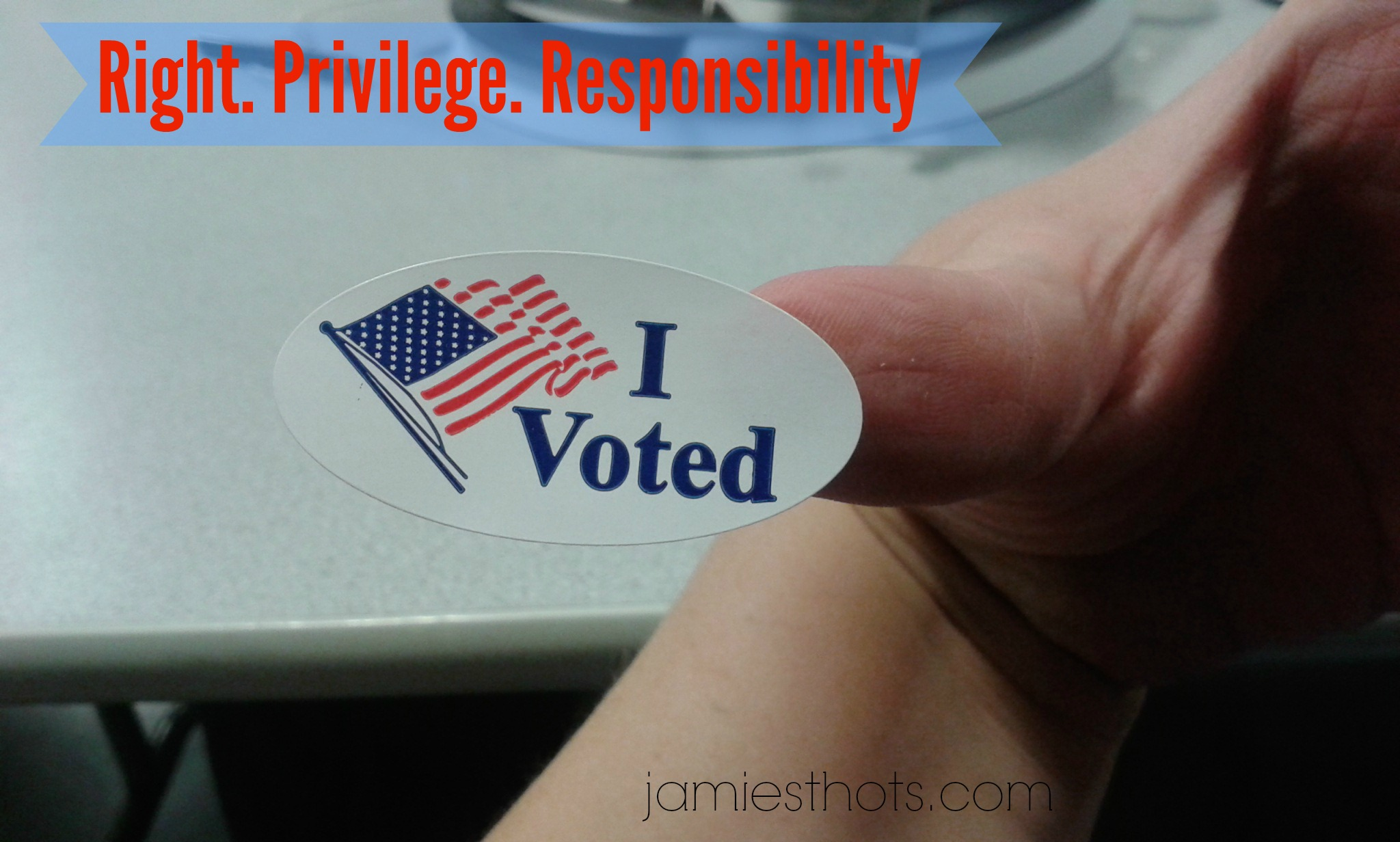 Voting is an amazing right, privilege and responsibility