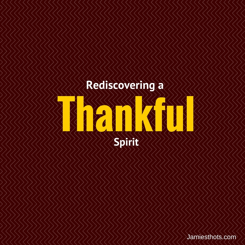 Rediscovering a thankful spirit