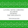 Tips for living with chronic illness during the holidays