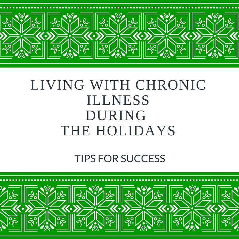 Tips for success-Chronic illness holidays